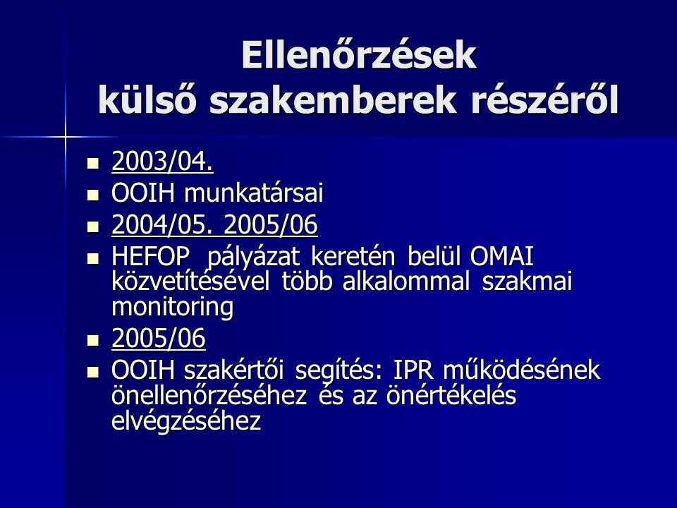 Ellenőrzések külső szakemberek részéről 2003/04. 2003/04.