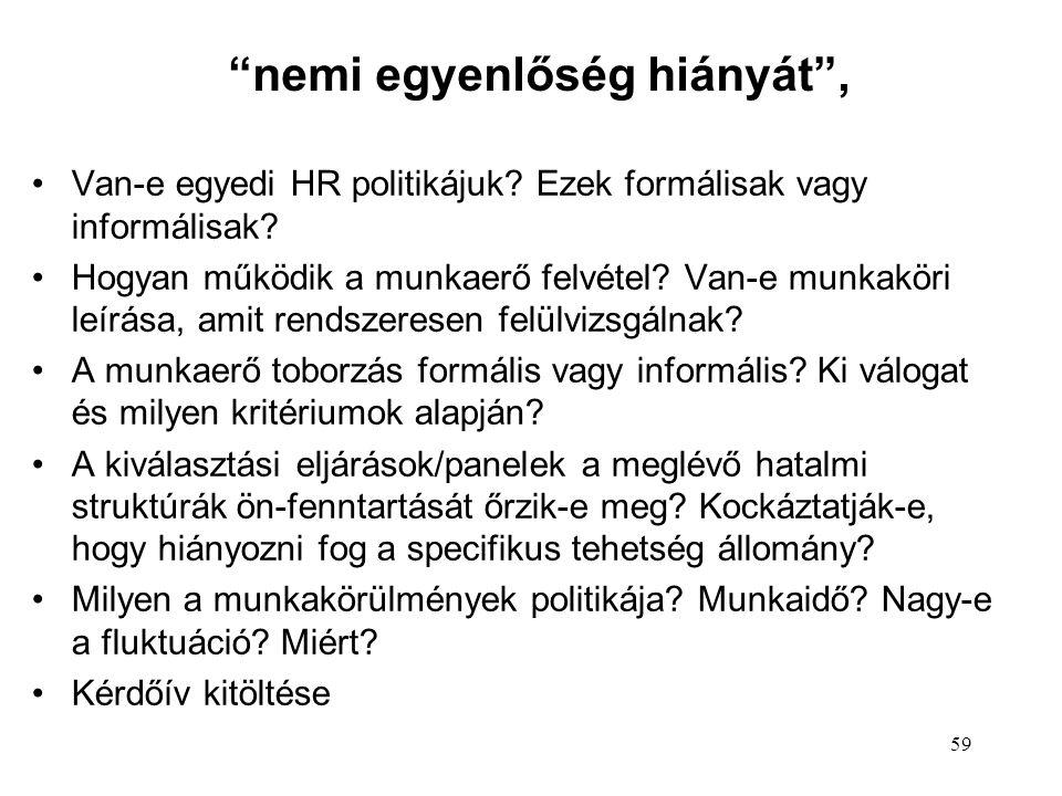 nemi egyenlőség hiányát , Van-e egyedi HR politikájuk.