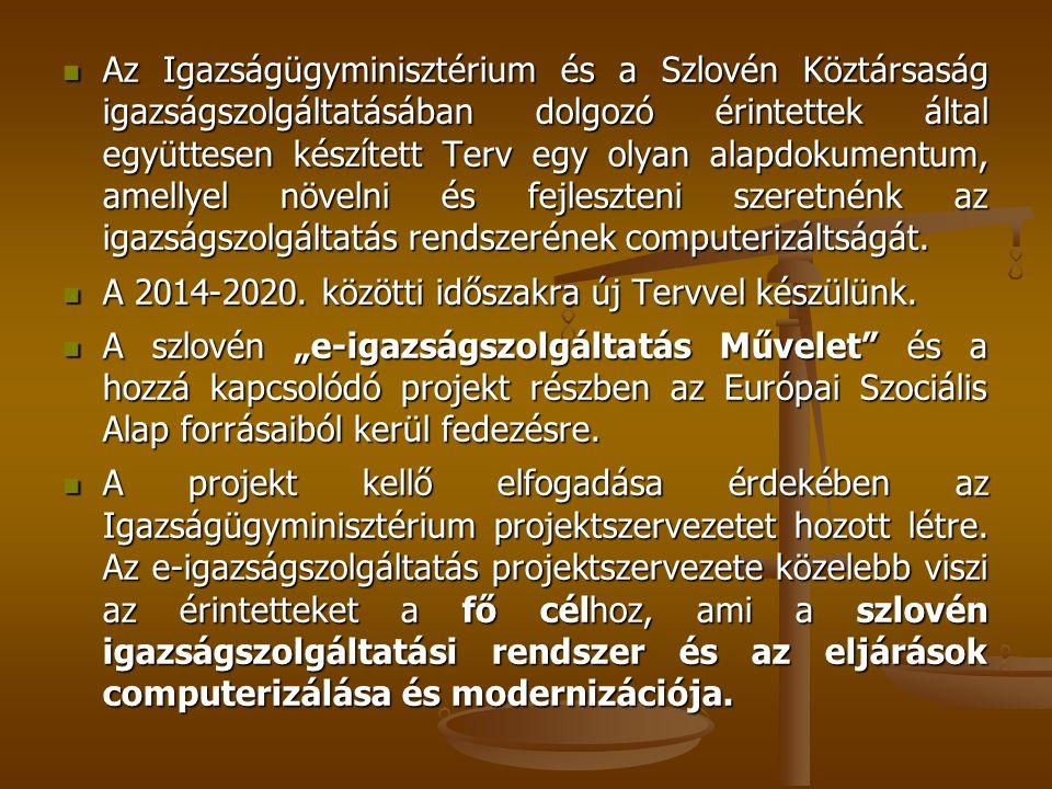 Az Igazságügyminisztérium és a Szlovén Köztársaság igazságszolgáltatásában dolgozó érintettek által együttesen készített Terv egy olyan alapdokumentum