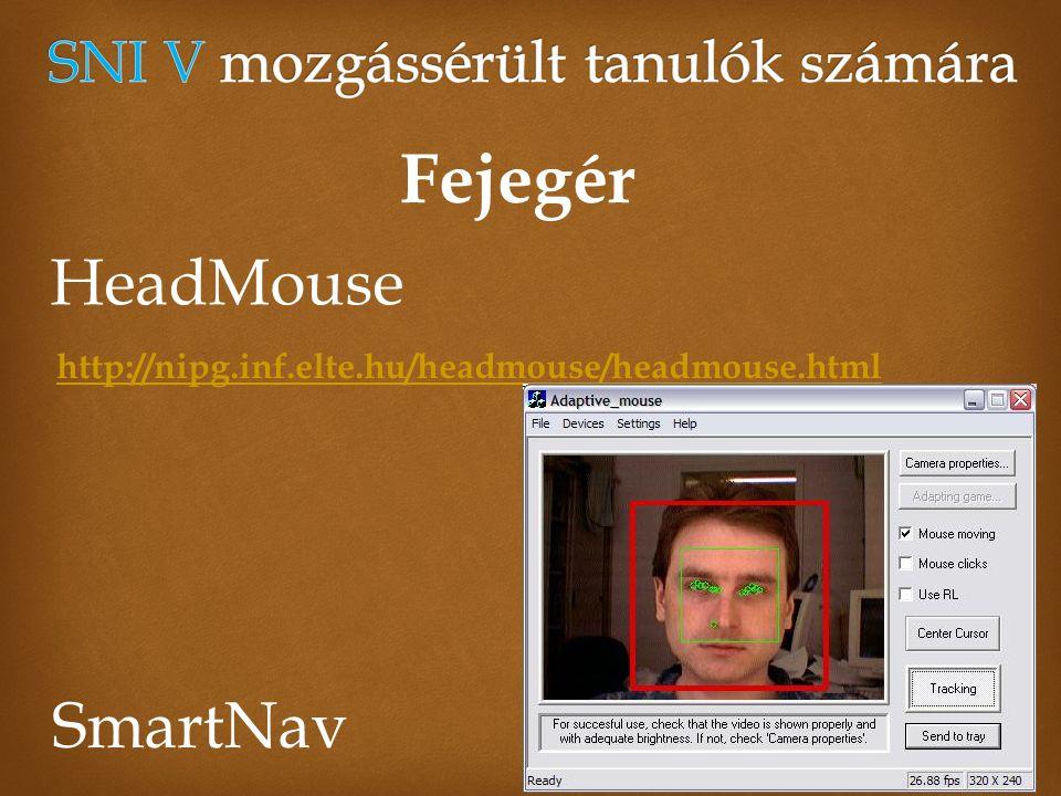 Fejegér SmartNav HeadMouse http://nipg.inf.elte.hu/headmouse/headmouse.html