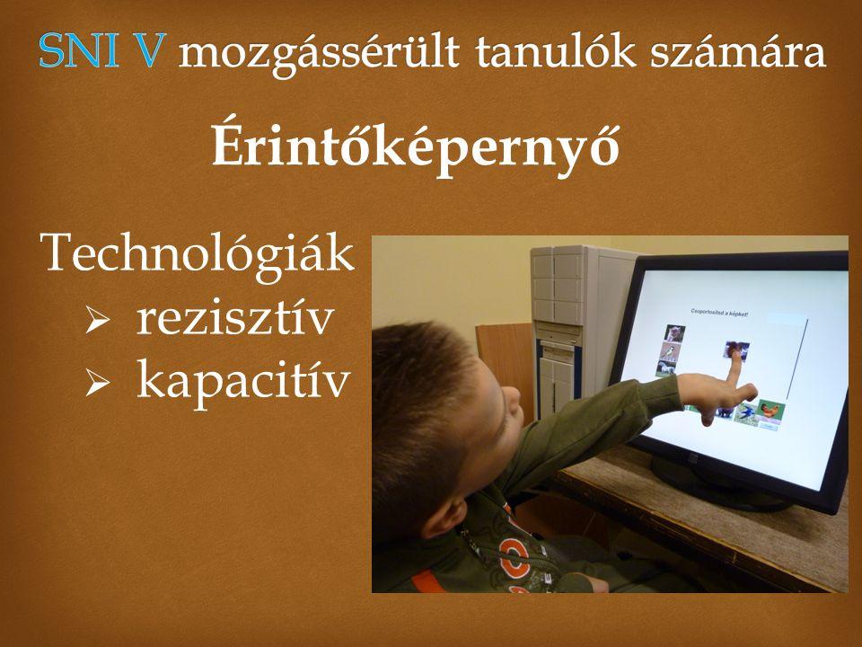 Érintőképernyő Technológiák  rezisztív  kapacitív