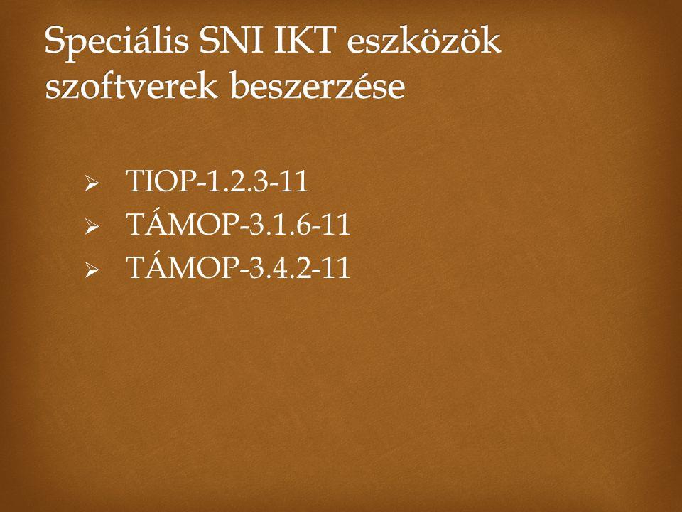  TIOP-1.2.3-11  TÁMOP-3.1.6-11  TÁMOP-3.4.2-11