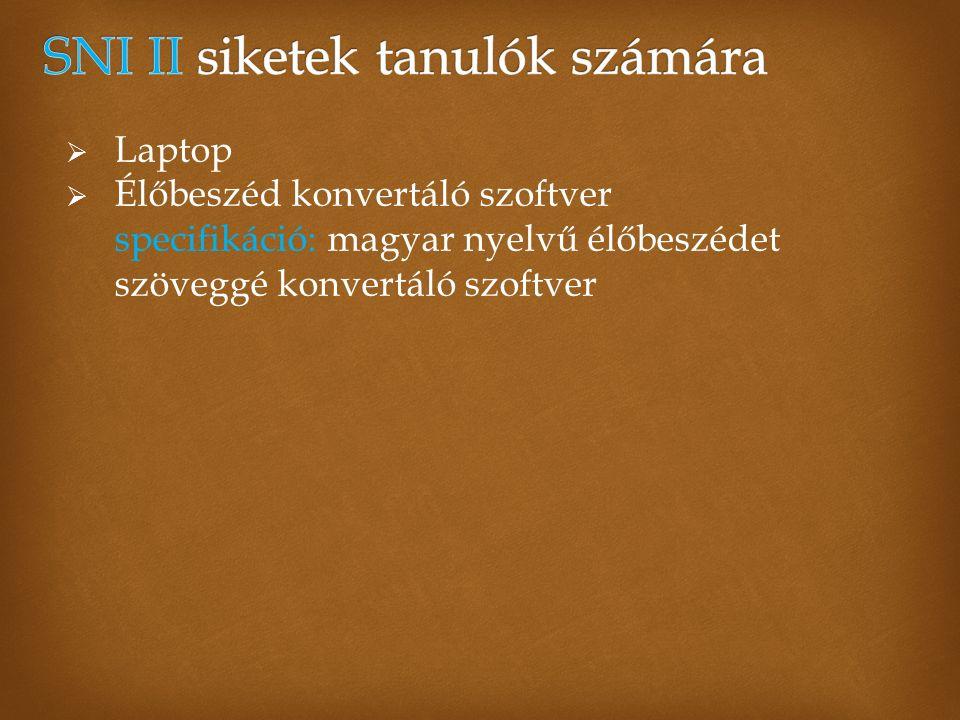  Laptop  Élőbeszéd konvertáló szoftver specifikáció: magyar nyelvű élőbeszédet szöveggé konvertáló szoftver