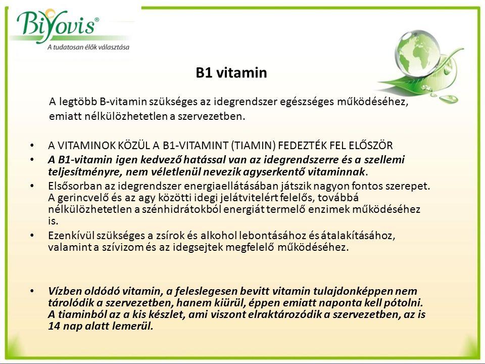 B1 vitamin A legtöbb B-vitamin szükséges az idegrendszer egészséges működéséhez, emiatt nélkülözhetetlen a szervezetben.