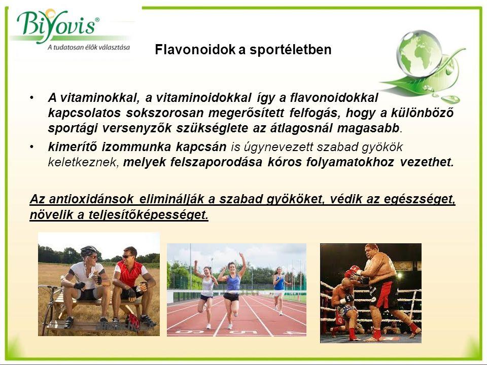 Flavonoidok a sportéletben A vitaminokkal, a vitaminoidokkal így a flavonoidokkal kapcsolatos sokszorosan megerősített felfogás, hogy a különböző spor