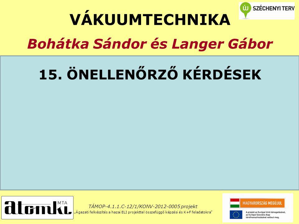 VÁKUUMTECHNIKA Bohátka Sándor és Langer Gábor 15.