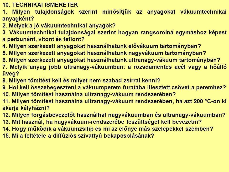 10. TECHNIKAI ISMERETEK 1.