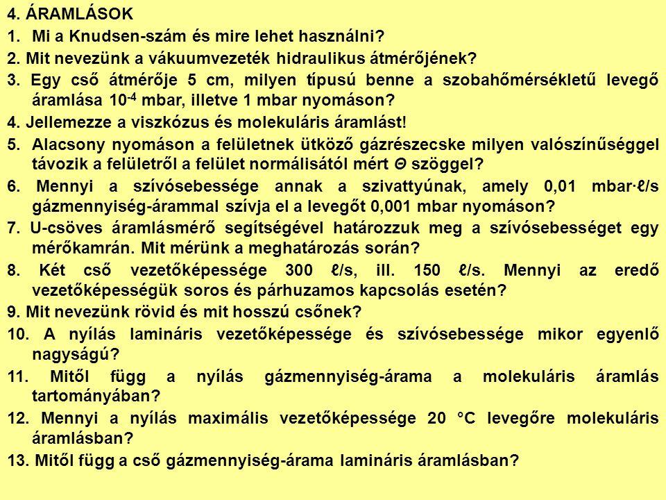 4. ÁRAMLÁSOK 1.Mi a Knudsen-szám és mire lehet használni.