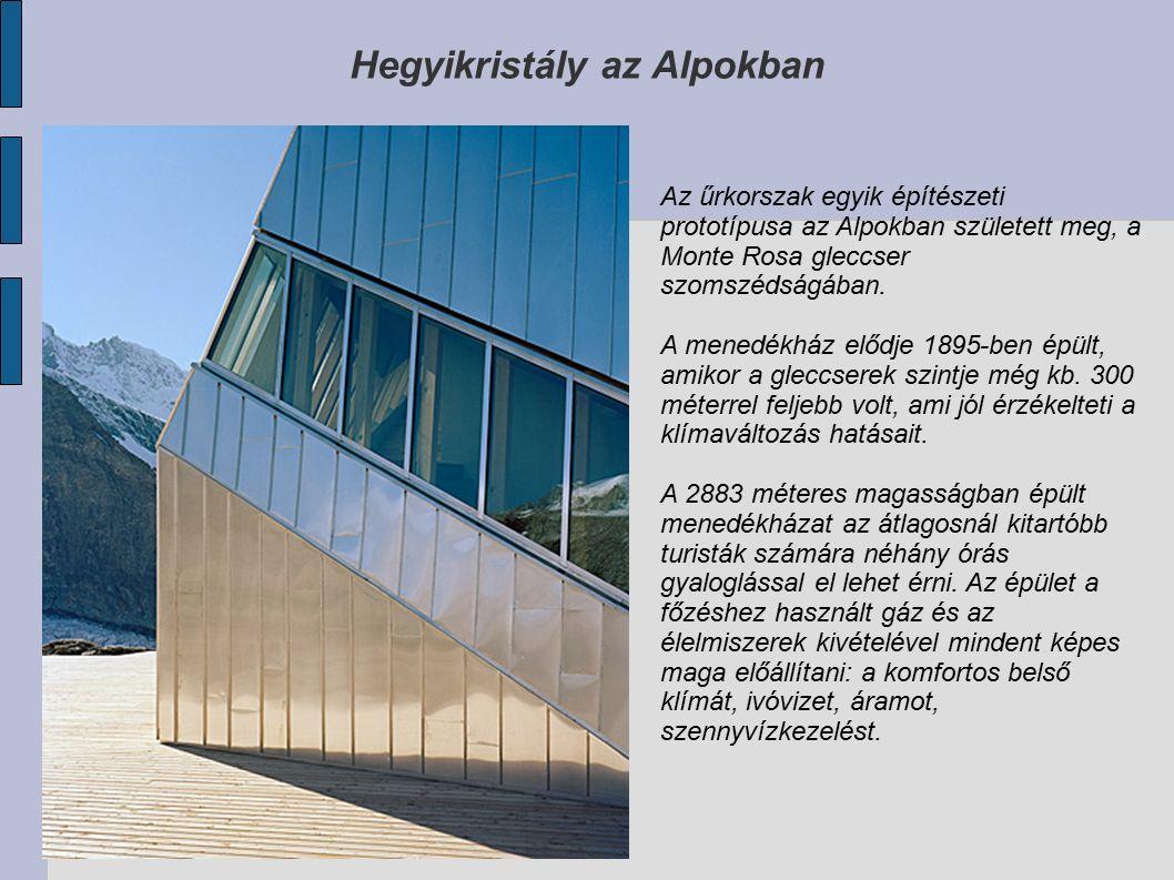 Hegyikristály az Alpokban Az űrkorszak egyik építészeti prototípusa az Alpokban született meg, a Monte Rosa gleccser szomszédságában.
