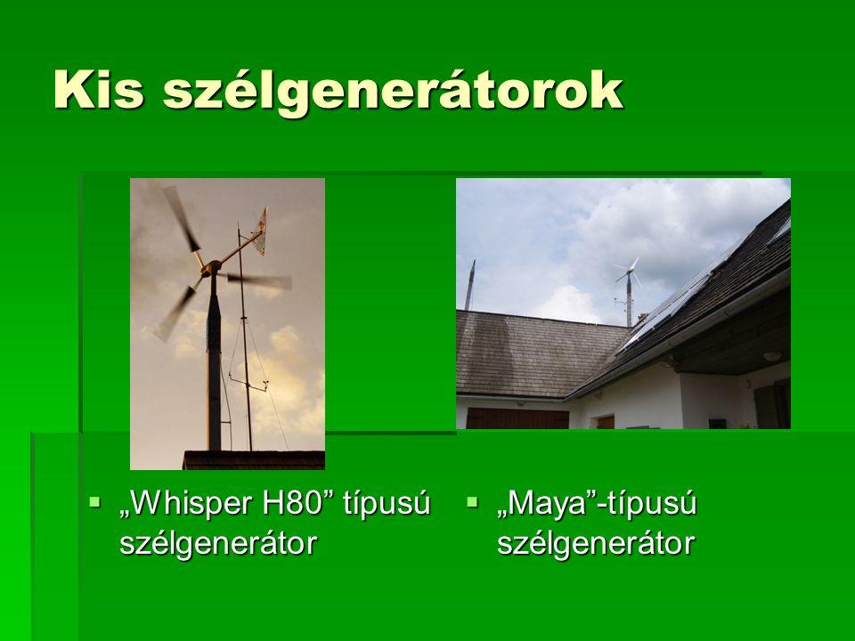 """Kis szélgenerátorok  """"Whisper H80"""" típusú szélgenerátor  """"Maya""""-típusú szélgenerátor"""