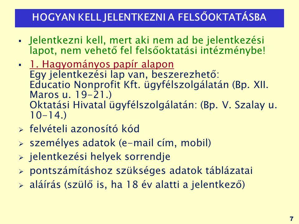 8 HOGYAN KELL JELENTKEZNI A FELSŐOKTATÁSBA  2.