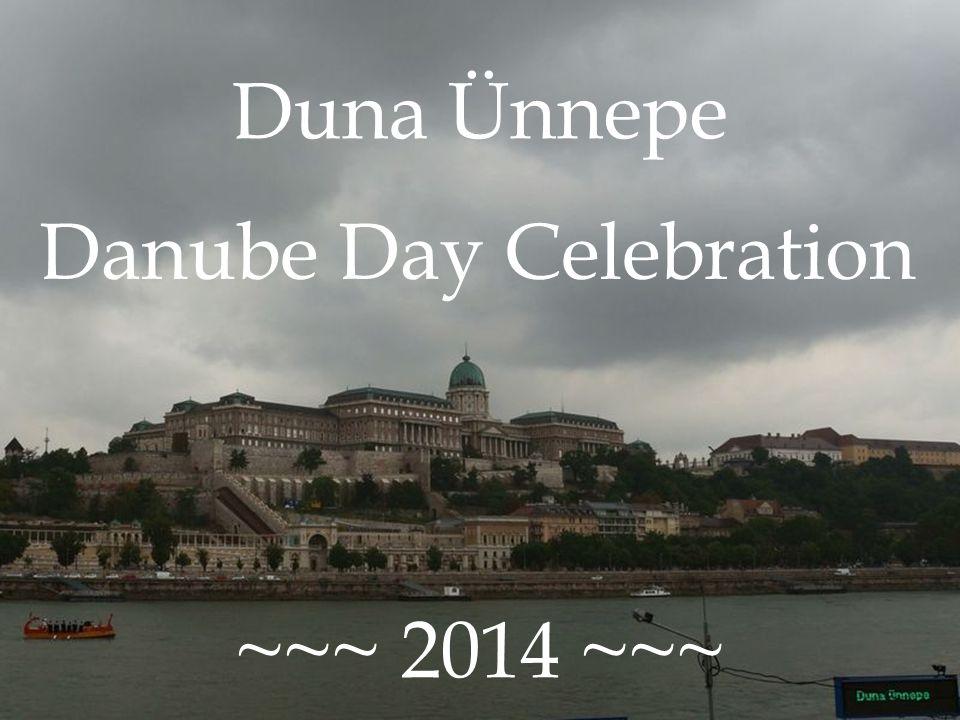 Danube Day Celebration Duna Ünnepe ~~~ 2014 ~~~ Danube Day Celebration
