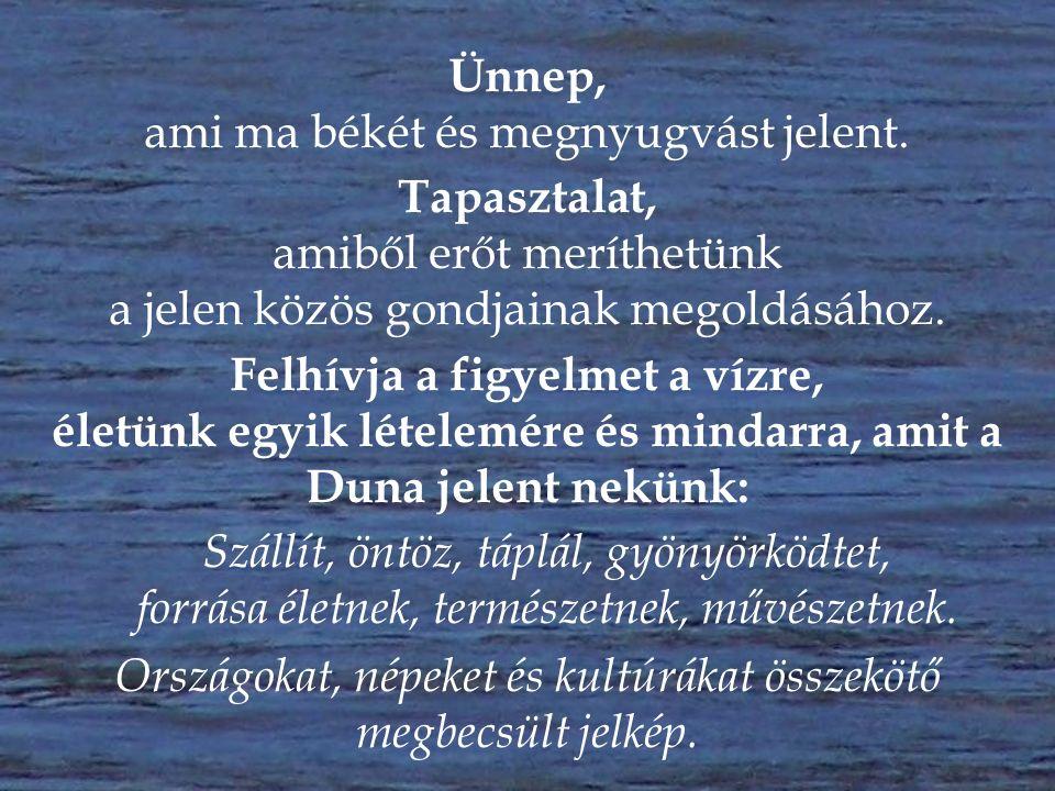 KÖZÖSSÉGI ÜNNEPÜNK a Duna Ünnepe Az 1456.
