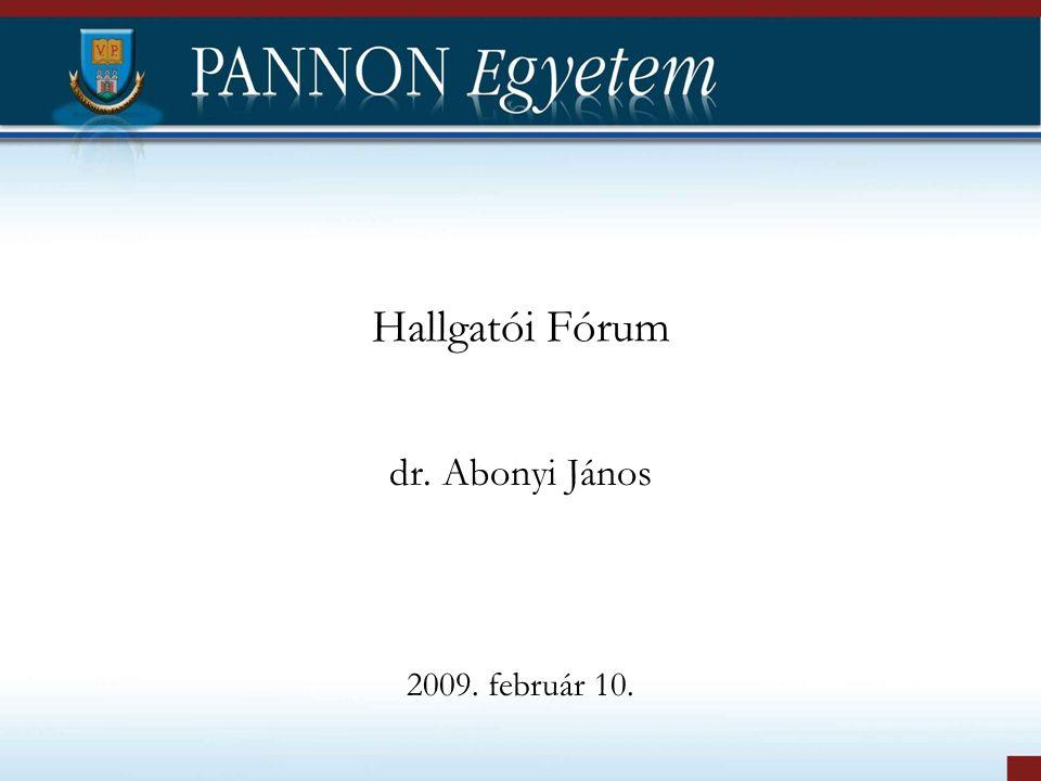 Hallgatói Fórum dr. Abonyi János 2009. február 10.