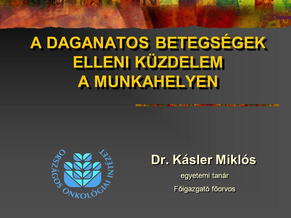 A DAGANATOS BETEGSÉGEK ELLENI KÜZDELEM A MUNKAHELYEN Dr.