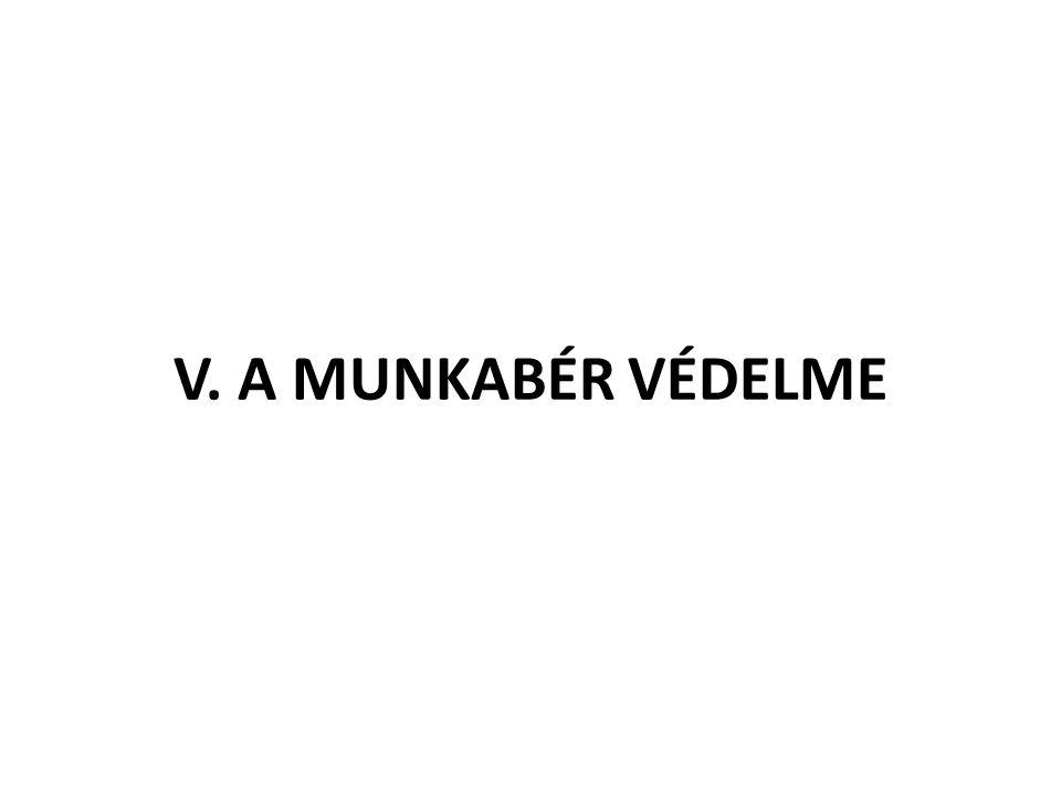 V. A MUNKABÉR VÉDELME