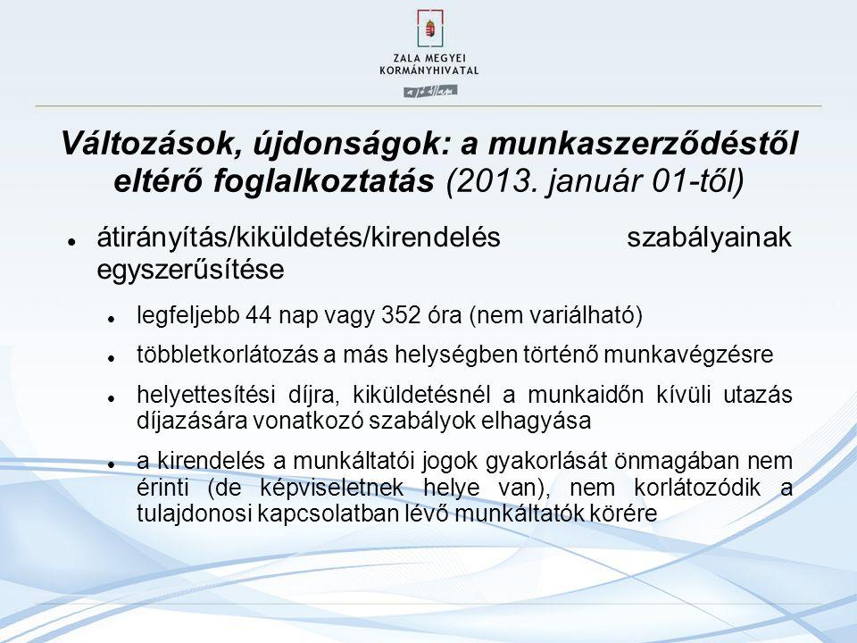 Változások, újdonságok: a munkaszerződéstől eltérő foglalkoztatás (2013. január 01-től) átirányítás/kiküldetés/kirendelés szabályainak egyszerűsítése