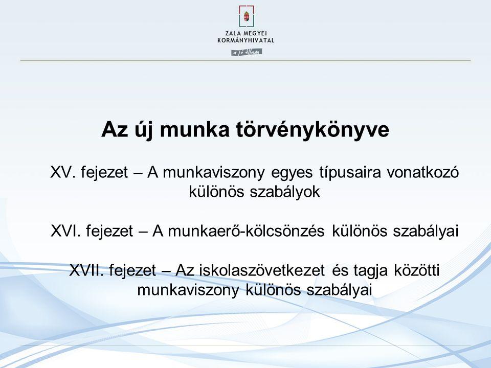 Az új munka törvénykönyve XV.