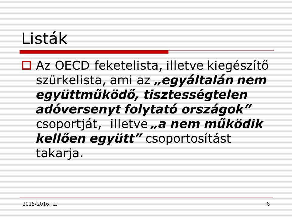 """2015/2016. II Listák  Az OECD feketelista, illetve kiegészítő szürkelista, ami az """"egyáltalán nem együttműködő, tisztességtelen adóversenyt folytató"""