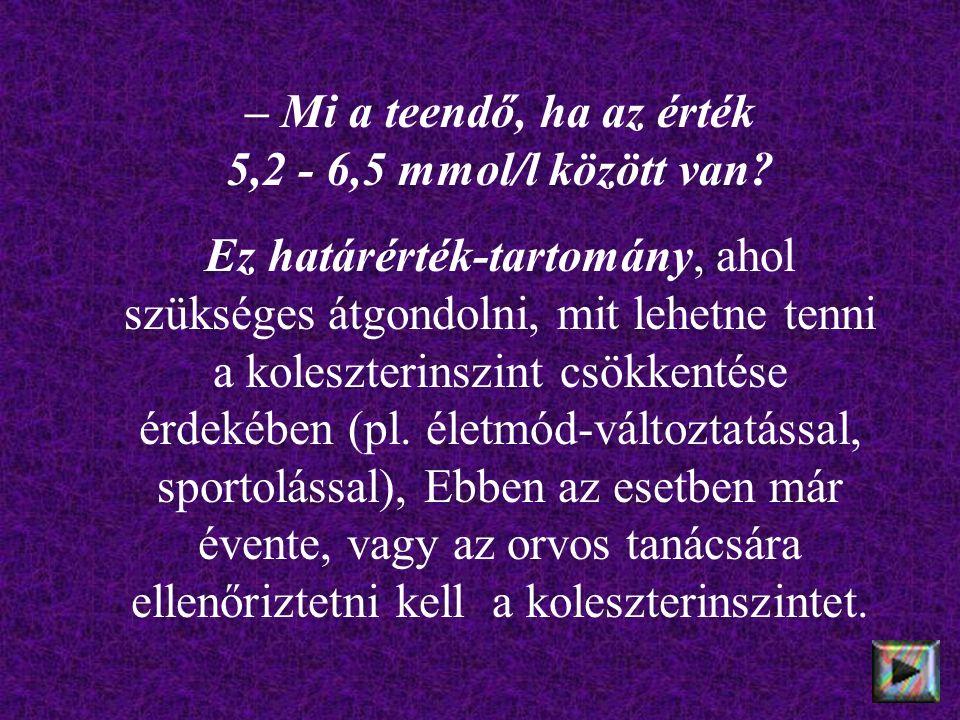 – Mi a teendő, ha az érték 5,2 - 6,5 mmol/l között van.