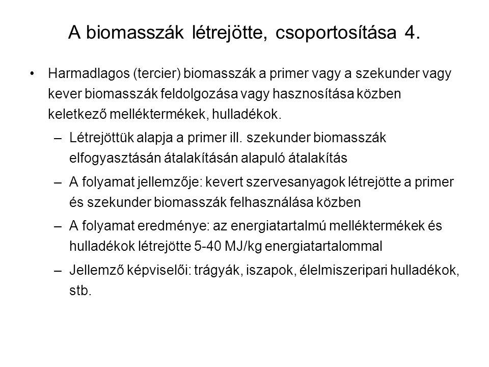 A biomasszák létrejötte, csoportosítása 4.