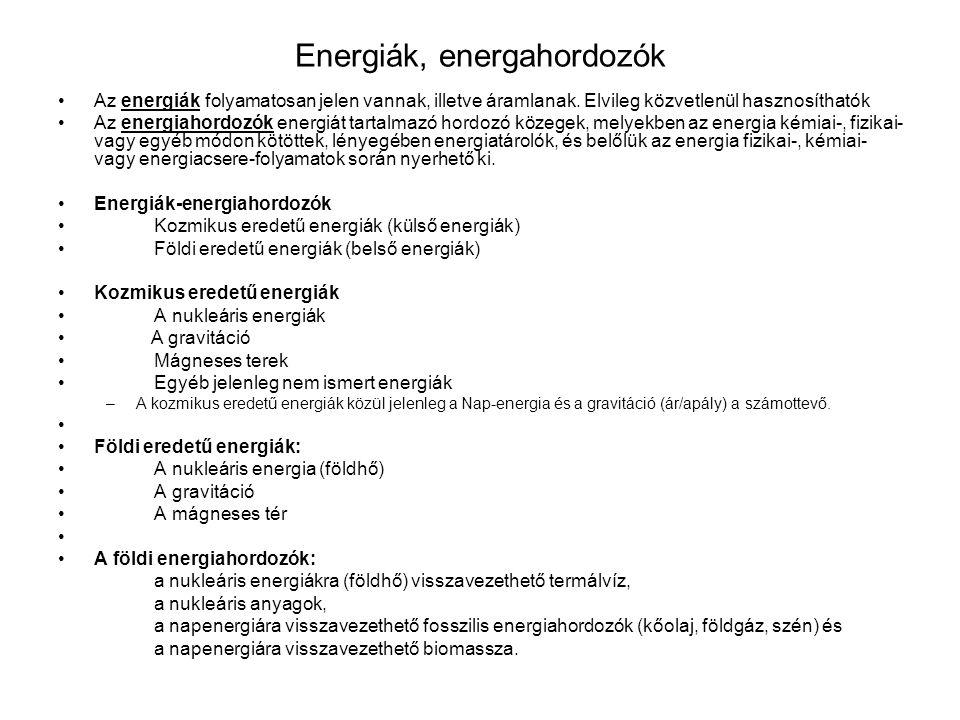 Energiák, energahordozók Az energiák folyamatosan jelen vannak, illetve áramlanak.
