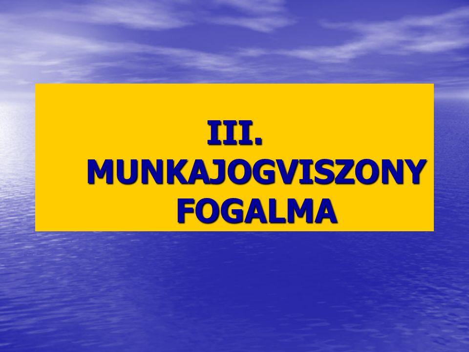 III. MUNKAJOGVISZONY FOGALMA
