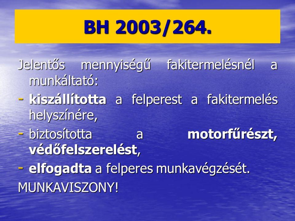BH 2003/264. Jelentős mennyiségű fakitermelésnél a munkáltató: - kiszállította a felperest a fakitermelés helyszínére, - biztosította a motorfűrészt,