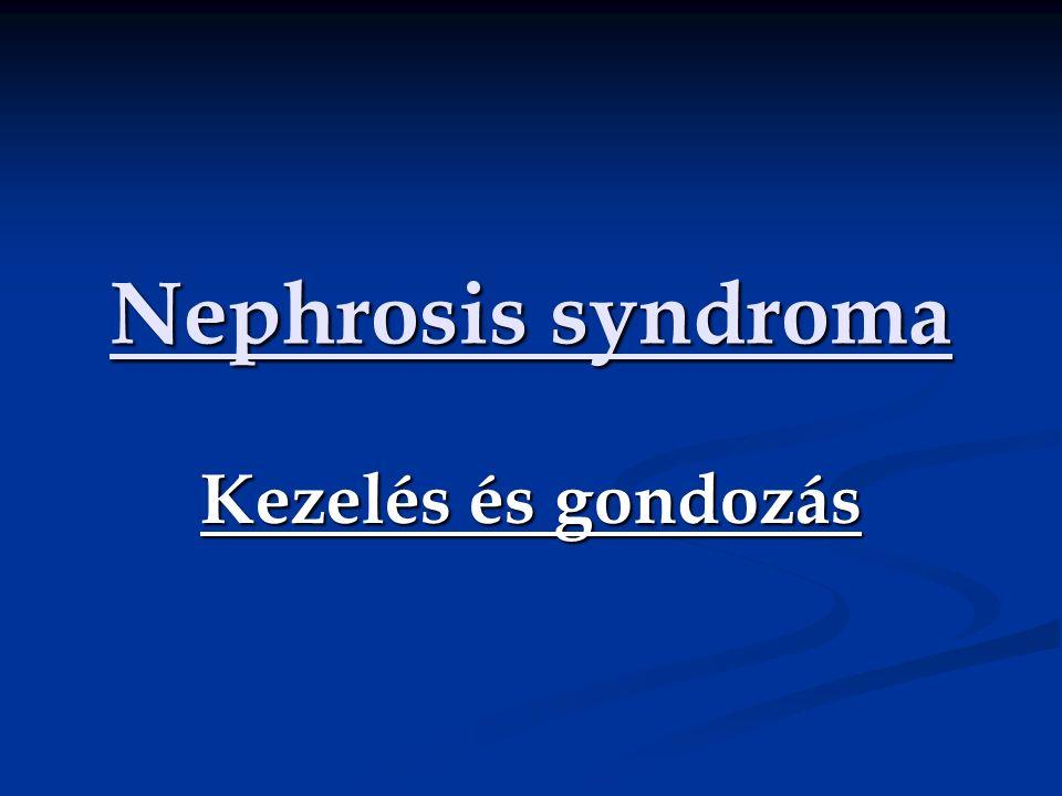 Nephrosis syndroma Kezelés és gondozás