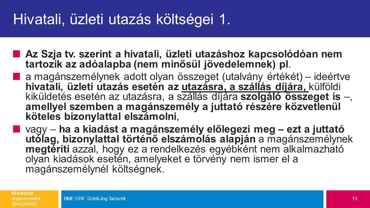 Hivatali, üzleti utazás költségei 1. Az Szja tv.