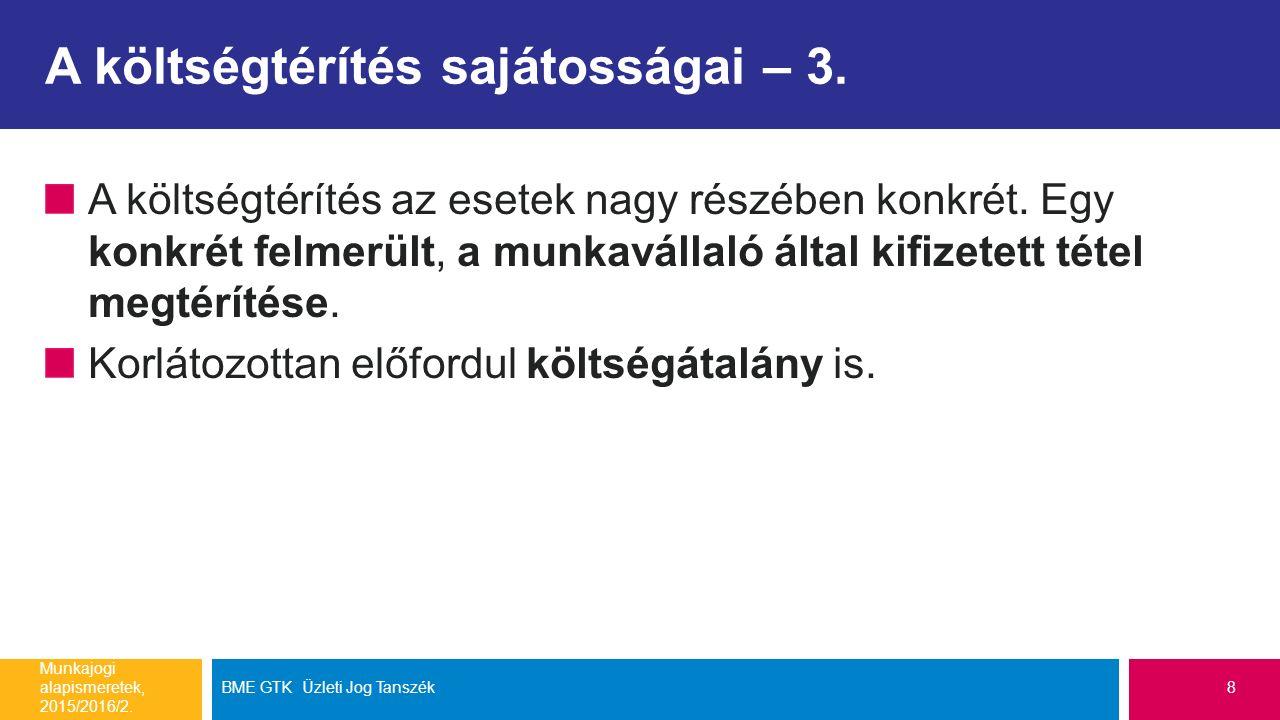 A költségtérítés sajátosságai – 3. A költségtérítés az esetek nagy részében konkrét.