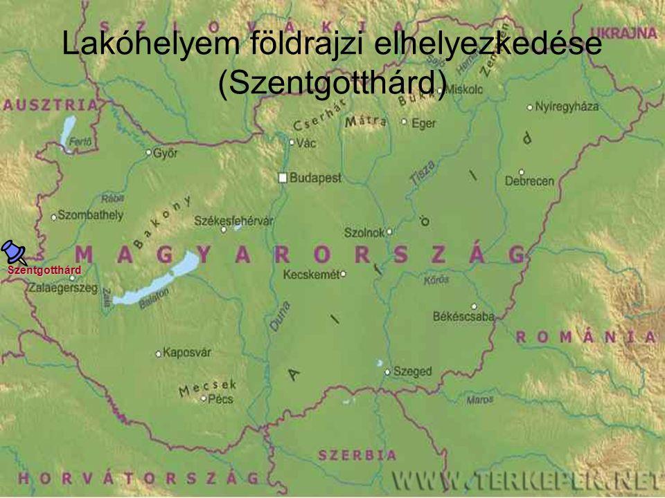 Szentgotthárd Lakóhelyem földrajzi elhelyezkedése (Szentgotthárd)