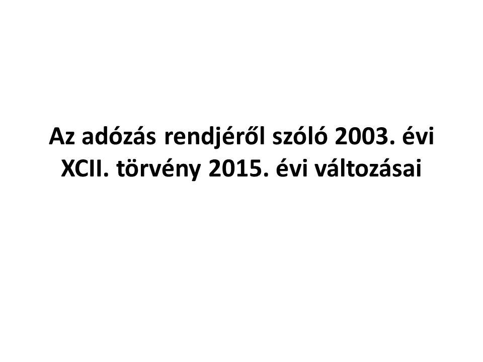 Az adózás rendjéről szóló 2003. évi XCII. törvény 2015. évi változásai