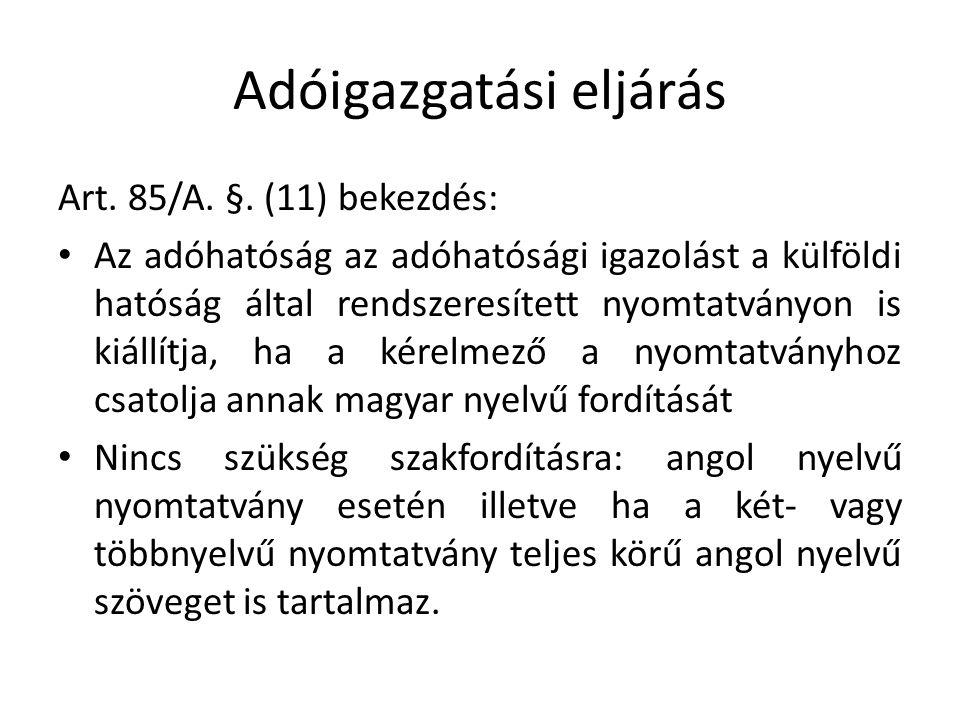Adóigazgatási eljárás Art. 85/A. §.