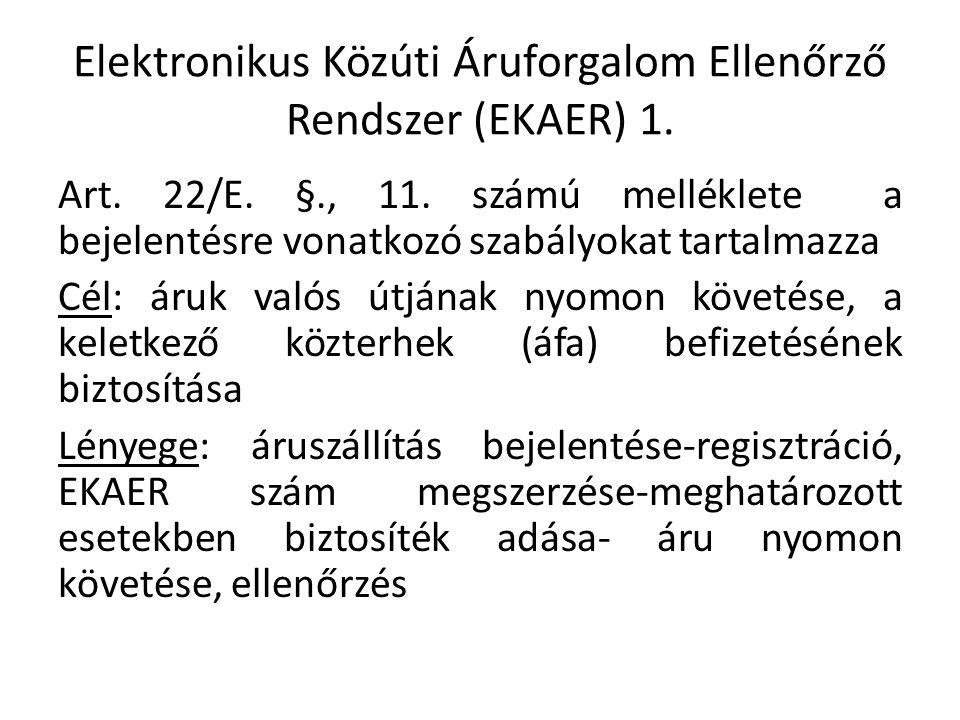 Elektronikus Közúti Áruforgalom Ellenőrző Rendszer (EKAER) 1.