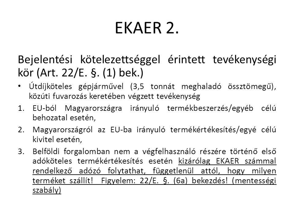 EKAER 2. Bejelentési kötelezettséggel érintett tevékenységi kör (Art.