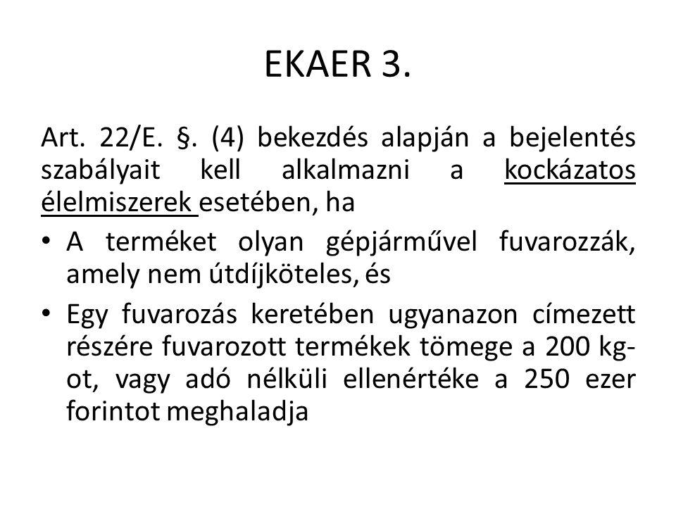EKAER 3. Art. 22/E. §.
