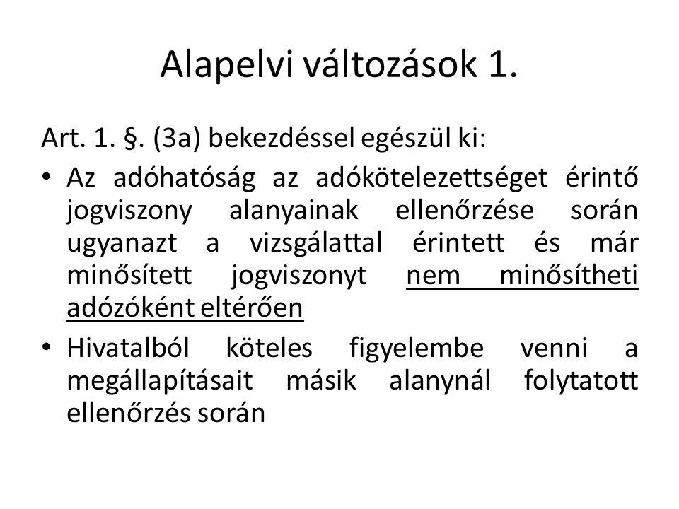 Alapelvi változások 1. Art. 1. §.
