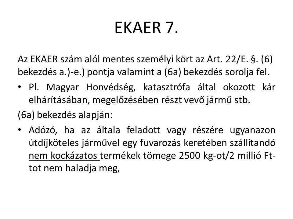 EKAER 7. Az EKAER szám alól mentes személyi kört az Art.