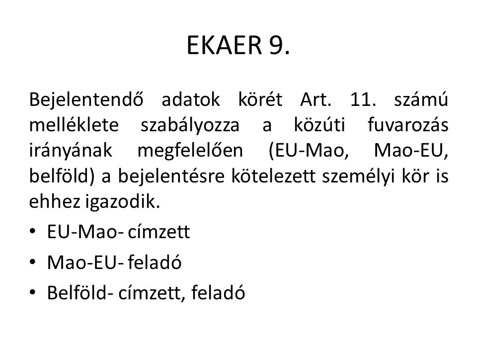 EKAER 9. Bejelentendő adatok körét Art. 11.