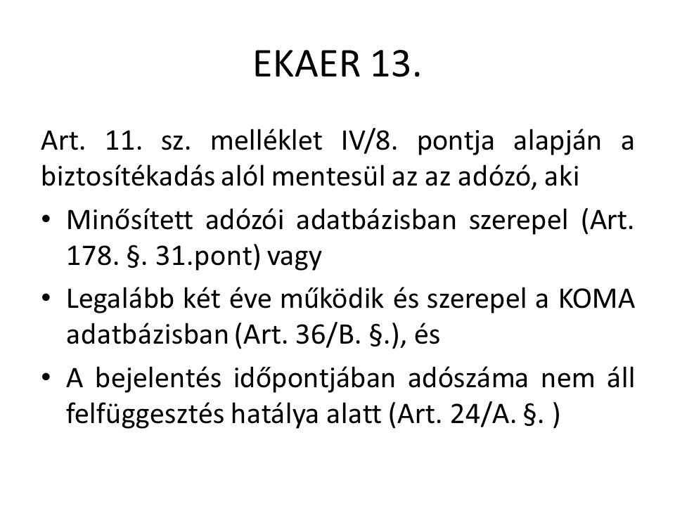 EKAER 13. Art. 11. sz. melléklet IV/8.