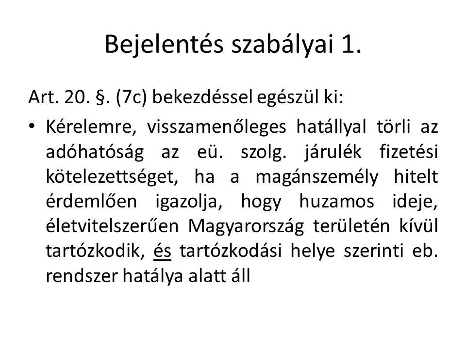 Bejelentés szabályai 1. Art. 20. §.
