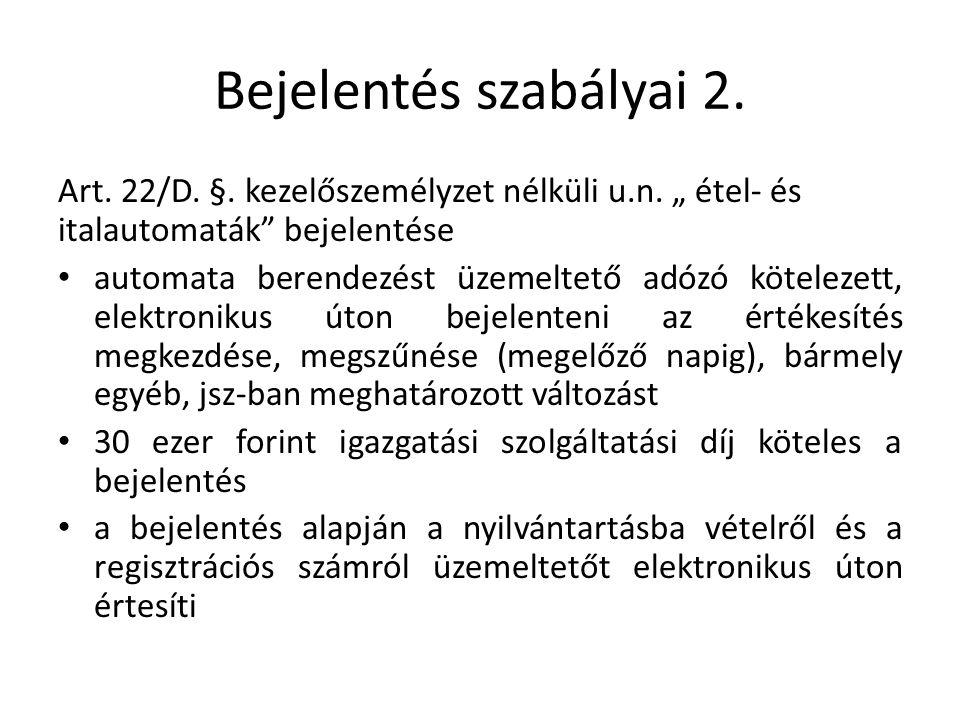 Bejelentés szabályai 2. Art. 22/D. §. kezelőszemélyzet nélküli u.n.