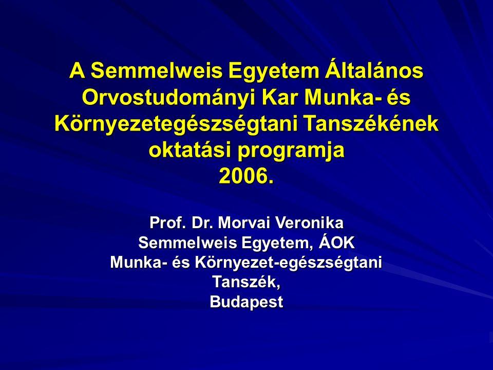 A Semmelweis Egyetem Általános Orvostudományi Kar Munka- és Környezetegészségtani Tanszékének oktatási programja 2006.