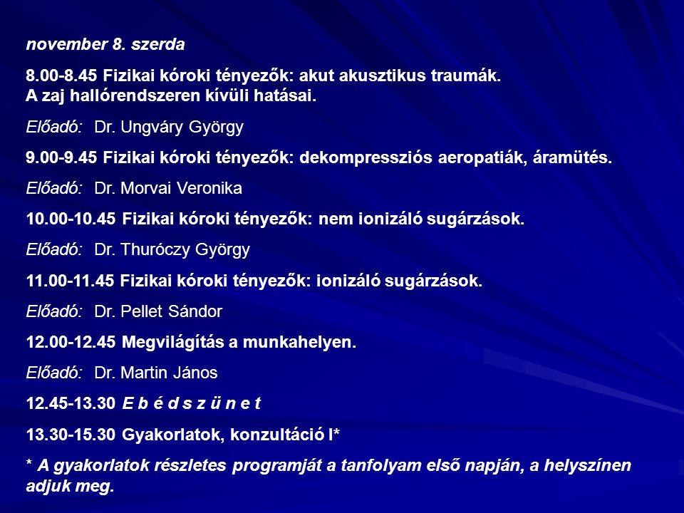 november 8. szerda 8.00-8.45 Fizikai kóroki tényezők: akut akusztikus traumák.