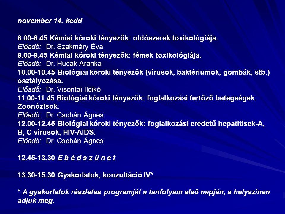 november 14. kedd 8.00-8.45 Kémiai kóroki tényezők: oldószerek toxikológiája.