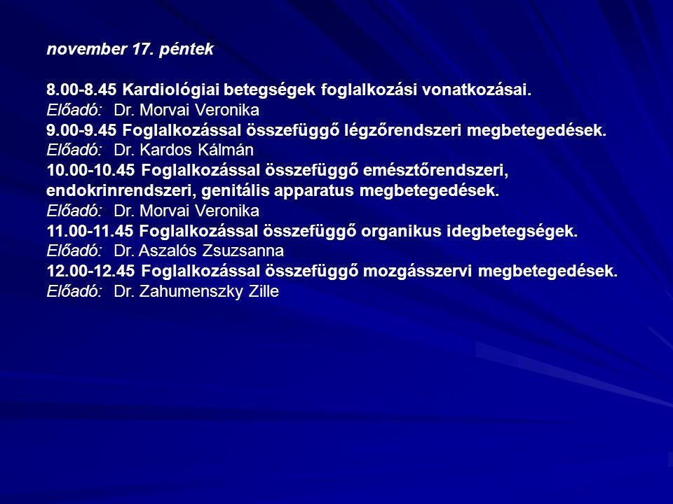november 17. péntek 8.00-8.45 Kardiológiai betegségek foglalkozási vonatkozásai.