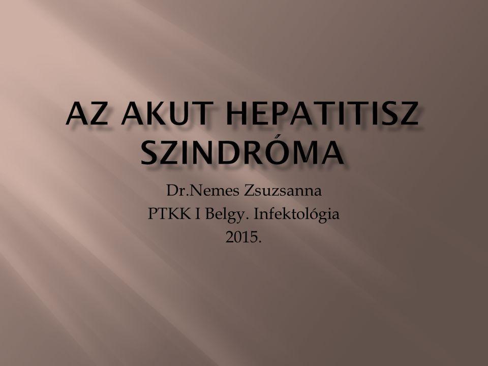  Elsődlegesen hepatotrop vírusok A-E-ig, non A-E (SEN, TTV, HGV),  Másodlagosan hepatotrop herpesvírusok (CMV, EBV, HSV,human herpesvírus 6,7,8), Parvovírus B19, adenovírusok, varicella, entero-,paramyxo, rubeola virusok, exotikus hepatotrop vírusok ( dengue, sárgaláz, Ebola, Marburg, Lassa, Crimi Congo)  Egyéb infekció:-protozoonok (toxoplasma, malaria), baktériumok (leptospira, atípusos kórokozók, sepsis).