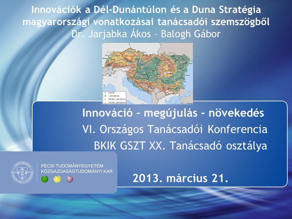 Innovációk a Dél-Dunántúlon és a Duna Stratégia magyarországi vonatkozásai tanácsadói szemszögből Dr.