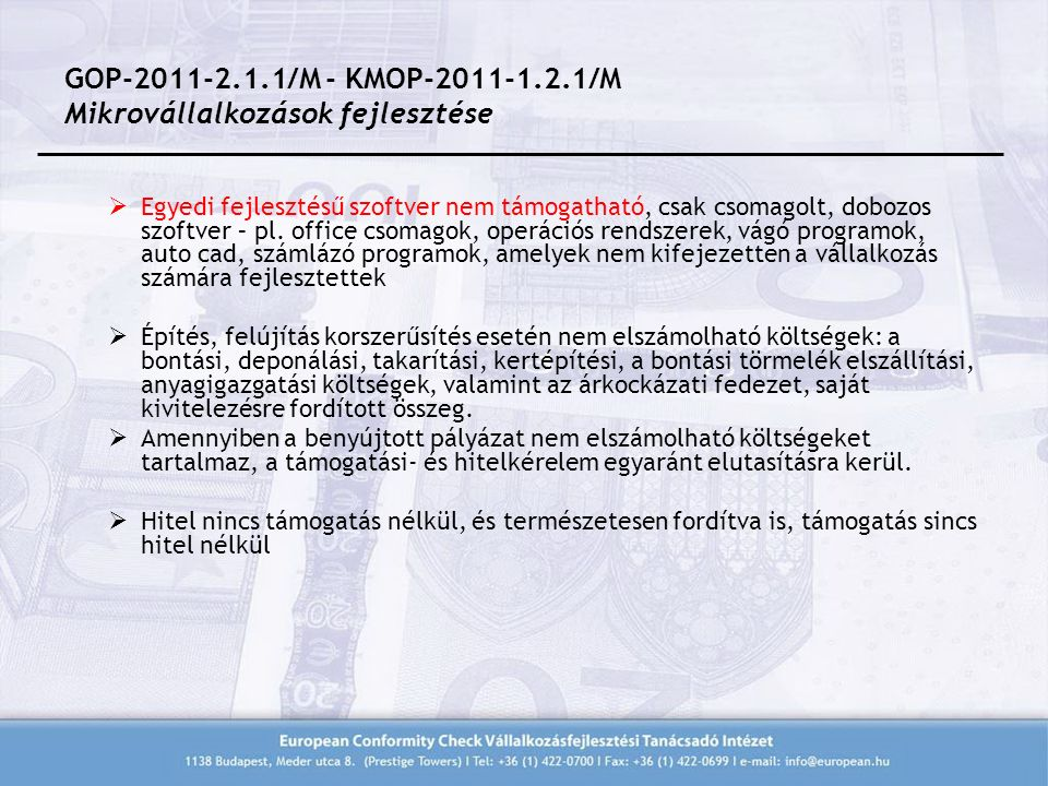 GOP-2011-2.1.1/M - KMOP-2011-1.2.1/M Mikrovállalkozások fejlesztése  Egyedi fejlesztésű szoftver nem támogatható, csak csomagolt, dobozos szoftver – pl.